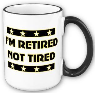 Retired-not-Tired